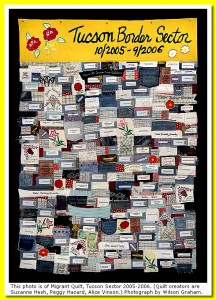 This photo is of Migrant Quilt, Tucson Sector 2005-2006. (Quilt creators are Suzanne Hesh, Peggy Hazard, Alice Vinson.) Photograph by Wilson Graham.