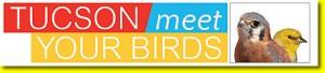 Tucson Meet Your Birds