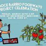 La Doce Barrio Foodways Project Celebration